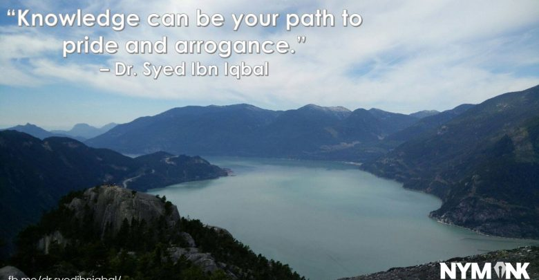 Photo of Knowledge can be your path to pride or arrogance