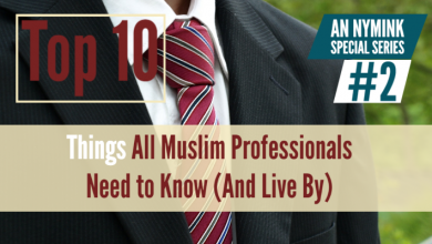Photo of Top 10 Things All Muslim Professionals Need to Know (And Live By)