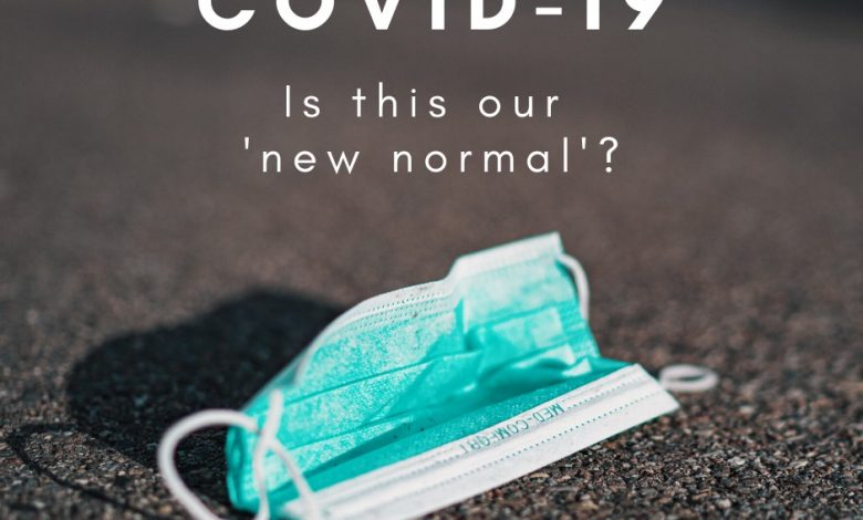 Photo of COVID-19: Should We Accept This 'New Normal'?